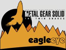eagle eye - Metal Gear Solid: The Twin Snakes